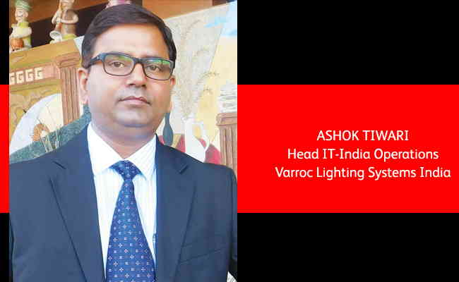 Ashok Tiwari,  Head IT-India Operations - Varroc Lighting Systems India