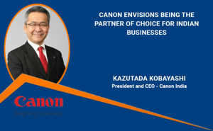 Canon envisions being the partner of choice for Indian busines