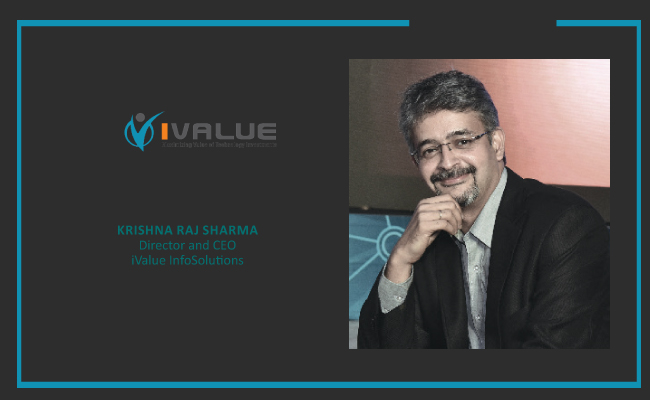 Krishna Raj Sharma,  Director and CEO - iValue InfoSolutions
