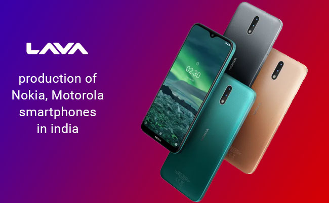 Lava starts production of Nokia, Motorola smartphones in India