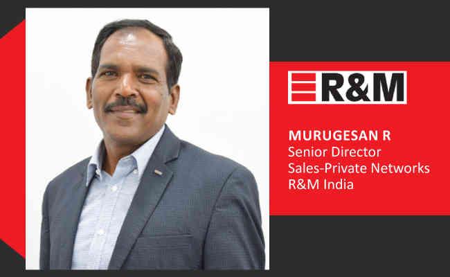 Murugesan R,  Senior Director Sales - Private Networks  - R&M India