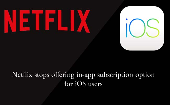 MY BRAND BOOK Netflix stops offering in-app subscription option for