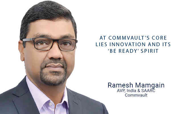 At Commvault's core  lies innovation and its  'Be Ready' spirit