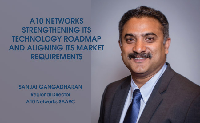 A10 Networks strengthening its technology roadmap and aligning