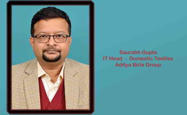 Saurabh Gupta,  IT Head  Domestic Textiles  Aditya Birla Group