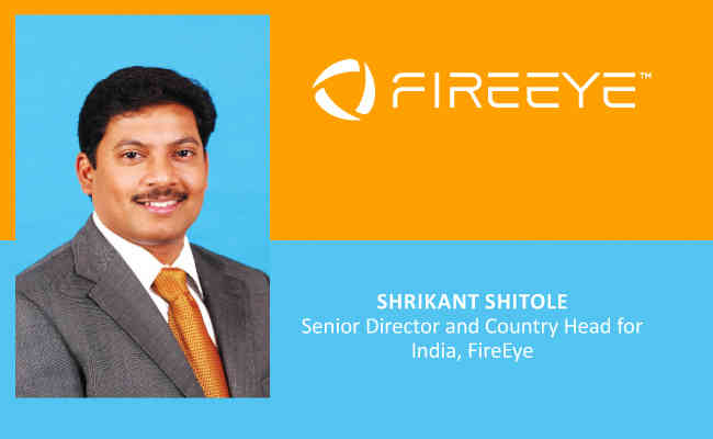Shrikant Shitole,  Senior Director and Country Head for India - FireEye