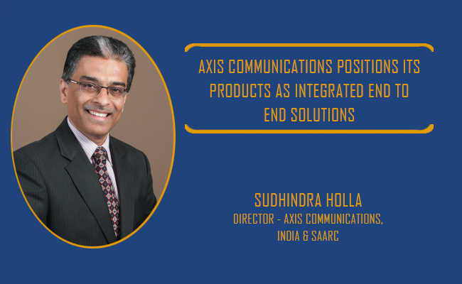 Axis Communications positions its products as integrated end t