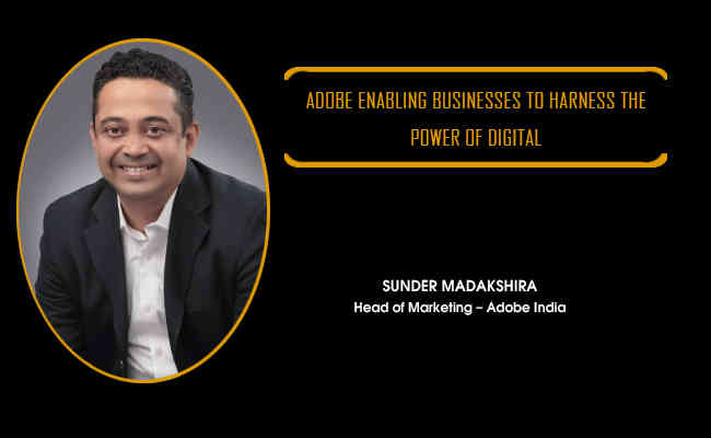 Adobe enabling businesses to harness the power of digital