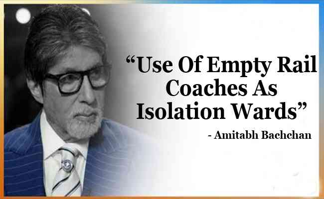 Amitabh Bachchan suggests use of empty rail coaches as isolati