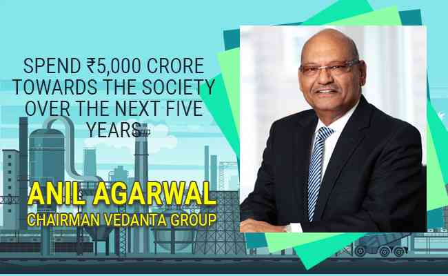 Anil Agarwal to spend ₹5,000 crore towards the society over the next five years