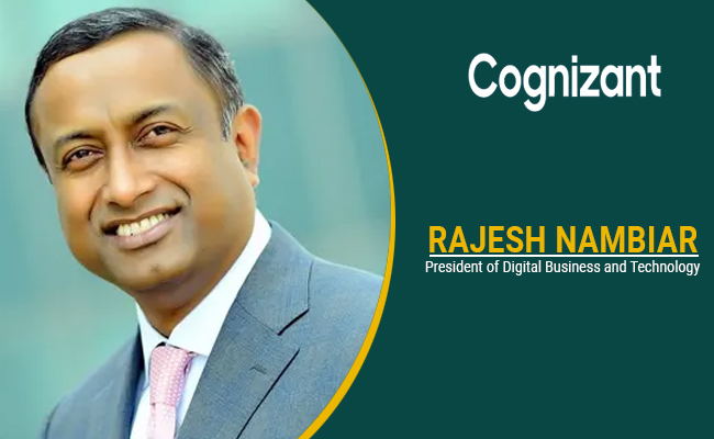 Cognizant assigns Rajesh Nambiar as President of Digital Business and Technology