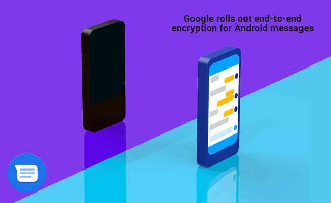 Google rolls out end-to-end encryption for Android messages