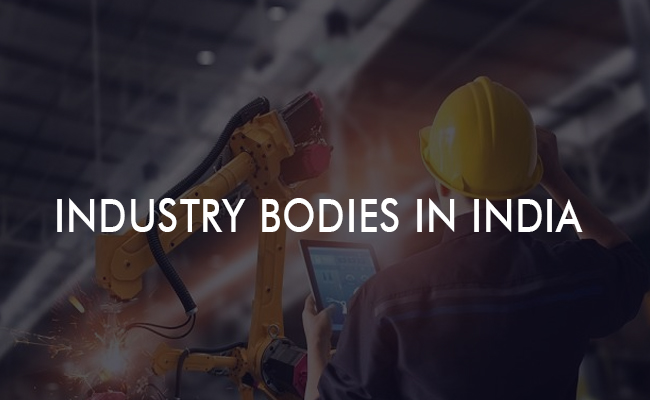 INDUSTRY BODIES IN INDIA