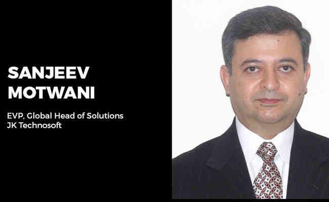 JK Technosoft ropes in Sanjeev Motwani as EVP, Global Head of