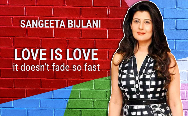 Love is love, it doesn't fade so fast says Sangeeta