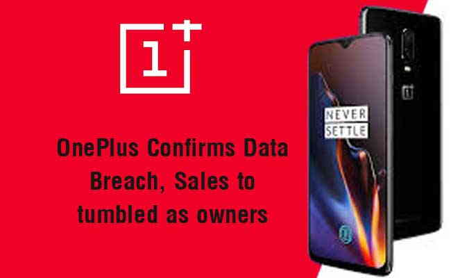 OnePlus Confirms Data Breach, Sales to tumbled as owners data hacked