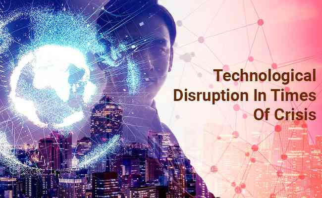 Opportunities For Technological Disruption In Times Of Crisis