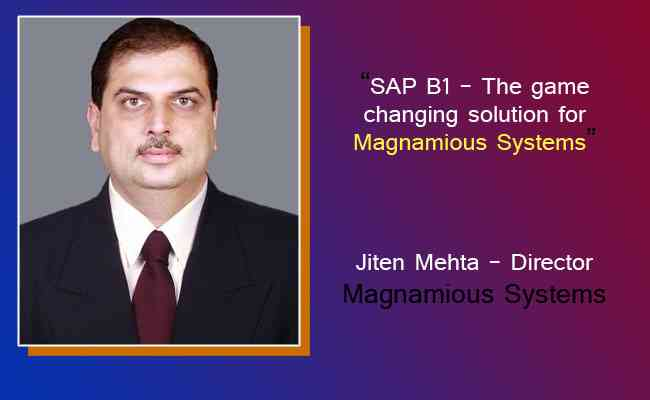 SAP B1 - The game changing solution for Magnamious Systems