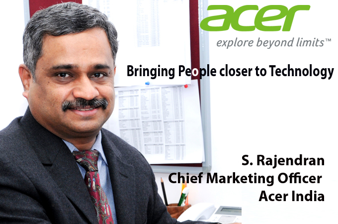 top it brand - S. Rajendran Chief Marketing Officer Acer India